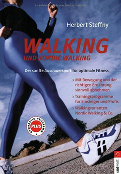 Walking. Der Ausdauersport für optimale Fitness